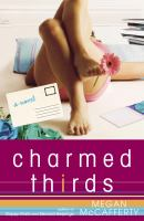 Charmed thirds : a novel