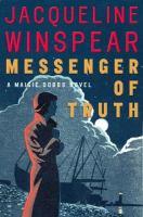Messenger of truth : a Maisie Dobbs novel