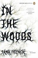 In the woods : [a novel] / Tana French.