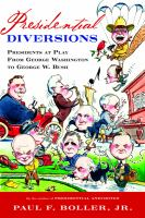 Presidential diversions : presidents at play from George Washington to George W. Bush