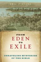 From Eden to exile : unraveling mysteries of the Bible
