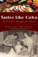 Tastes like Cuba : an exile's hunger for home