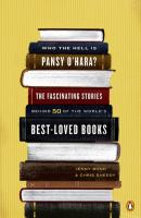 Who the hell is Pansy O'Hara? : the fascinating stories behind 50 of the world's best-loved books